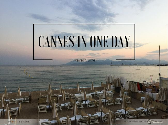 Cannes in One Day : A Travel Guide