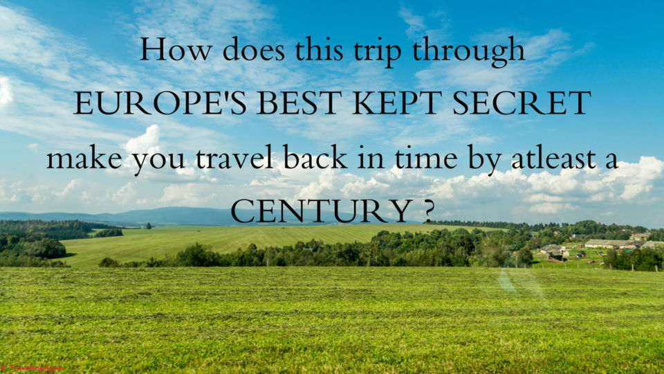 How does this trip through Europe's best kept secret make you travel back in time by at least...