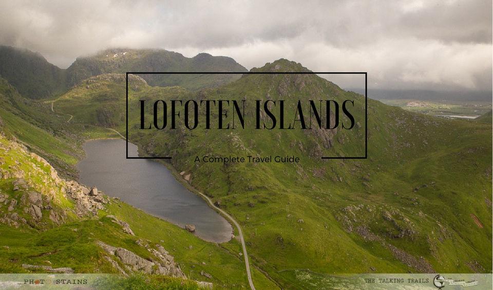 Lofoten Islands – A Complete Travel Guide
