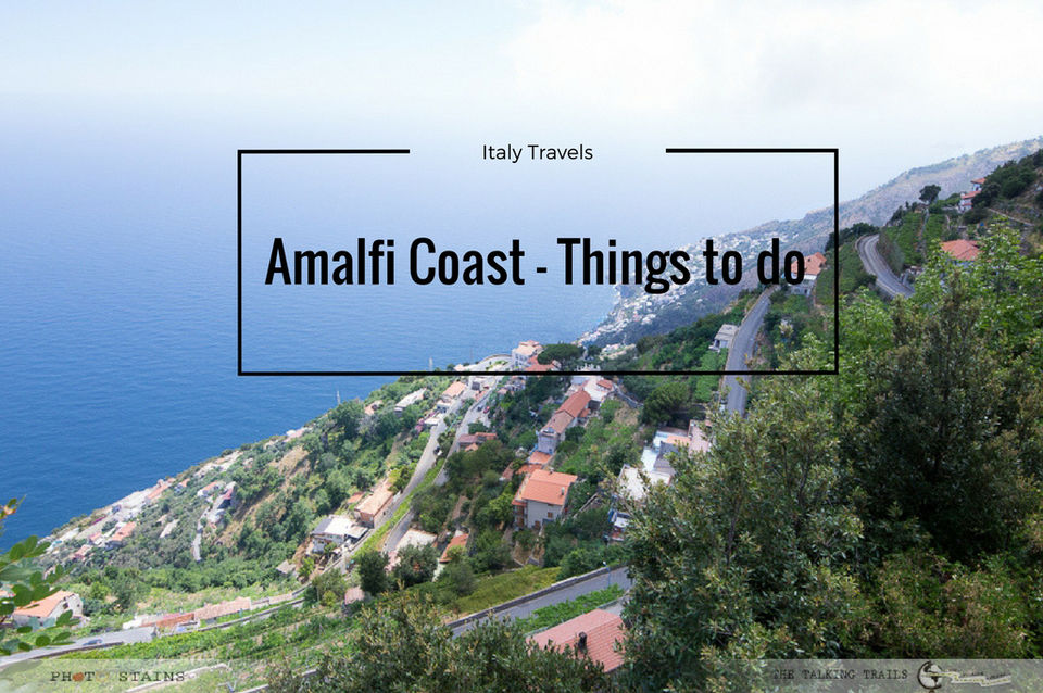 AMALFI COAST , ITALY – THINGS TO DO