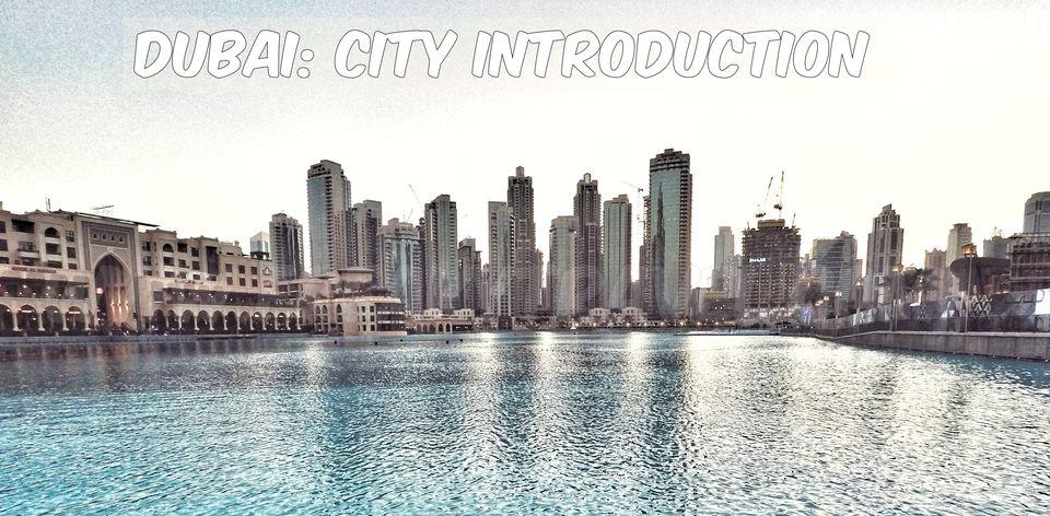 Photo of Dubai: City Introduction 1/9 by Gautam Modi