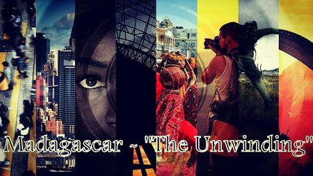 """Madagascar - """" The Unwinding """""""