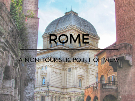 Rome, a non-touristic point of view
