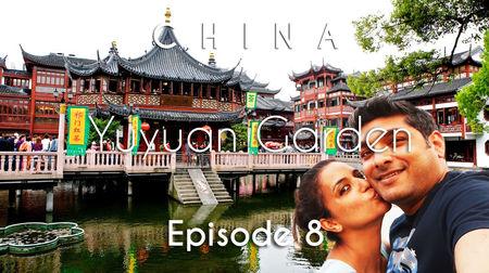 China Travel | Yuyuan Garden, The Bund & Nanjing Street | Shanghai | Vacation Episode - 8/12
