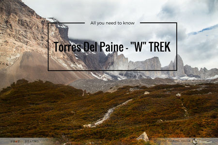 Torres Del Paine W trek – All you need to know
