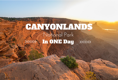 Canyonlands National Park in One Day