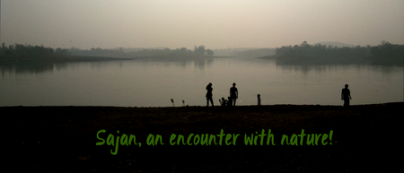 Sajan: An encounter with nature