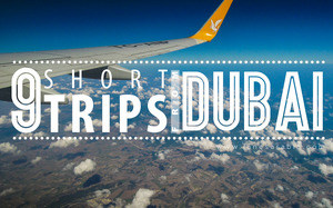 9 short trips from Dubai