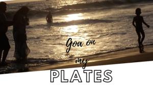 Discovering Goa in Plates- Shacks & Konkani Kitchen