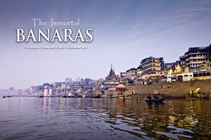 BANARAS - The Immortal.