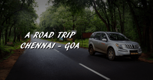 A Road Trip : Chennai - Goa
