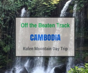Off the Beaten Track Cambodia - Kulen Mountain Day Trip