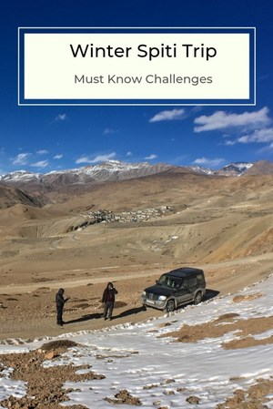 Must know Challenges before taking a Spiti winter Trip - All Gud Things