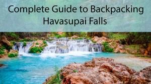 Havasupai Falls 2019 - Complete Backpacking Guide - KavaraStories