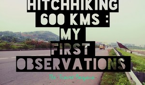 Hitchhiking 600 Kilometers: My First Observations - The Travel Banjara
