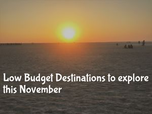 Low budget Indian destinations to explore this November