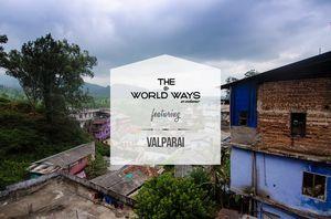 The Valparai Ways