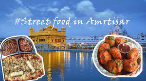 Amritsar: The Holy City ! Also a Street Food Heaven for a Foodie!! #streetfoodindia