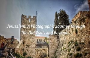 Jerusalem: A Photographic Journey through the Old Walls and Beyond... - Anneklien'sSoloTravelsAndAdv