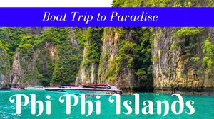 "Boat Trip to Paradise, Phi Phi Islands, Thailand (The Islands made famous by the movie ""The Beach"" )"