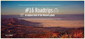 16 Road trips to explore the best of the Western Ghats #westernghatsinphotos