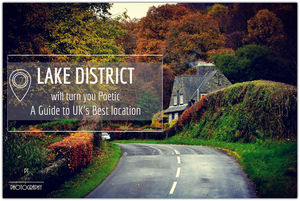 Lake District - will turn you Poetic