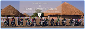 Rann of Kutch - life lessons on an 8 day riding expedition to the land of white sands. #Roadtrip