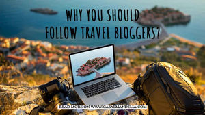 WHY SHOULD YOU ASK A TRAVEL BLOGGER BEFORE PLANNING A TRIP?