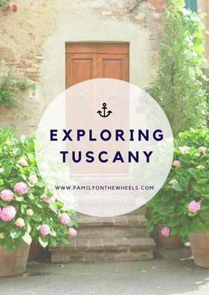 The most beautiful towns in Tuscany - Family on the wheels