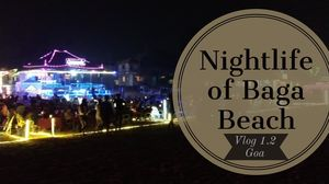 Nightlife of Baga Beach | Vlog 1.2 Goa.             #offbeatgoa