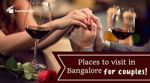 6 Most Romantic Places to visit in Bangalore for couples | ExperienceSaga