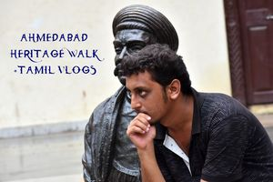 AHMEDABAD HERITAGE WALK | A TALE OF PRO THINKING : SURVIVAL : POSSIBLY LOVE