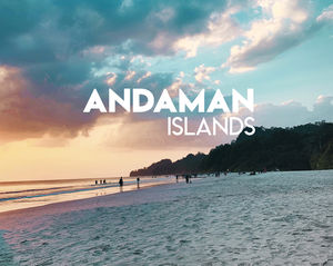 Andamans - The Paradise Islands