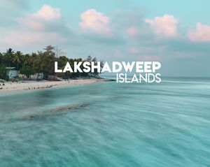 The Turquoise Islands of Lakshadweep