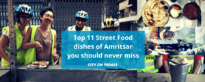 Top 11 Street Food dishes of Amritsar you should never miss - City On Pedals