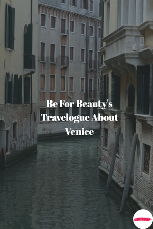 Travelogue About Venice | Beautiful Venice
