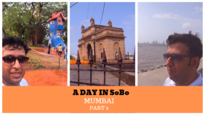 Mumbai- A Day in SoBo (South Bombay) l Gateway l Colaba Causeway l Marine Drive l Hanging Gardens