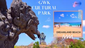 GWK Cultural Park l Dreamland Beach l South Bali Tour l Bali Tour Guide in Hindi