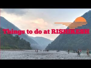 Beauty of Rishikesh | Things to Do | A Cinematic Video | More than 6k Views on Facebook