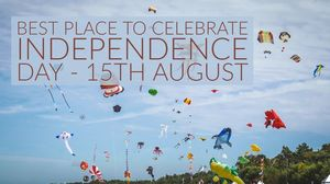 BEST PLACE TO CELEBRATE 15th AUGUST (INDEPENDENCE DAY) IN DELHI