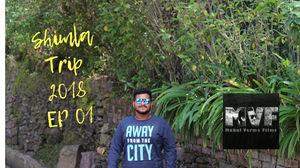 Shimla Trip 2018  | Mukul Verma Films | #travelvog #himachal #shimla