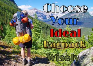 Choose Your Ideal Backpack Wisely!