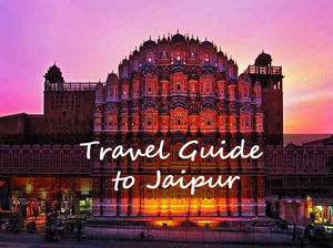 Travel guide to Jaipur | Insights of Pink City