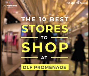 Best Places To Shop At DLF Promenade