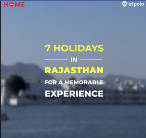 7 Holidays In Rajasthan For A Memorable Experience