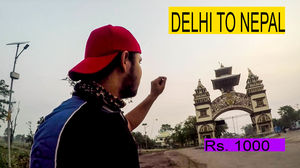 Delhi to Nepal in just Rs.1000 |Cheapest way to travel international countries