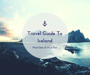 A Travel Guide To Iceland - The Must Sees And Must Dos