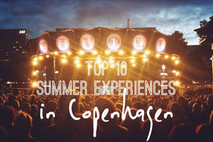 Top 10 Danish Sommer Experiences in Copenhagen