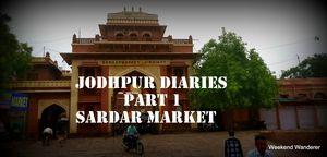 Jodhpur Diaries|Sardar Market