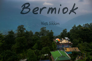 Bermiok - A small hamlet in West Sikkim